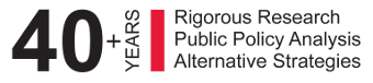 40 Years - Rigorous Research - Public Policy Analysis - Alternative Strategies